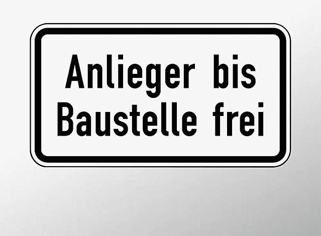 Verkehrszeichen: Anlieger bis Baustelle frei